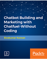 Chatbot Building and Marketing with Chatfuel-Without Coding [Video]