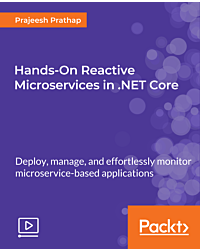 Hands-On Reactive Microservices in .NET Core [Video]