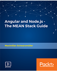 Angular and Node.js - The MEAN Stack Guide [Video]