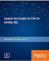 Learn to Code in C# in Unity 3D [Video]