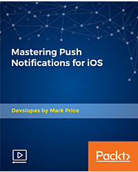 Mastering Push Notifications for iOS [Video]