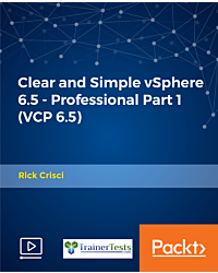 Clear and Simple vSphere 6.5 - Professional Part 1 (VCP 6.5) [Video]