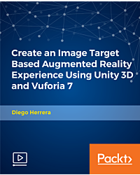 Create an Image Target Based Augmented Reality Experience Using Unity 3D and Vuforia 7 [Video]