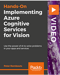 Implementing Azure Cognitive Services for Vision [Video]