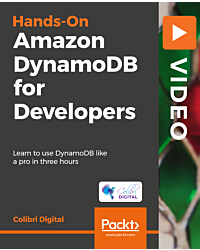 Hands-On Amazon DynamoDB for Developers [Video]
