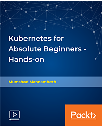 Kubernetes for Absolute Beginners - Hands-on [Video]