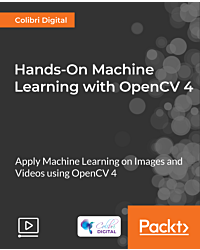 Hands-On Machine Learning with OpenCV 4 [Video]
