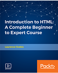 Introduction to HTML: A Complete Beginner to Expert Course [Video]