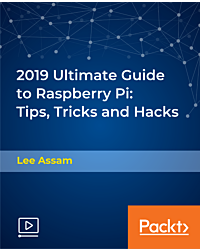 2019 Ultimate Guide to Raspberry Pi: Tips, Tricks and Hacks [Video]