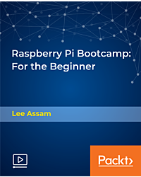 Raspberry Pi Bootcamp: For the Beginner [Video]