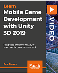 Mobile Game Development with Unity 3D 2019 [Video]