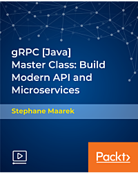 gRPC [Java] Master Class: Build Modern API and Microservices [Video]