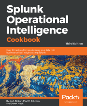 Splunk Operational Intelligence Cookbook - Third Edition