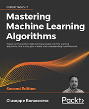 Mastering Machine Learning Algorithms - Second Edition