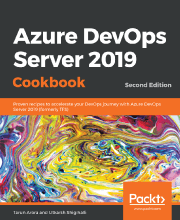 Azure DevOps Server 2019 Cookbook - Second Edition